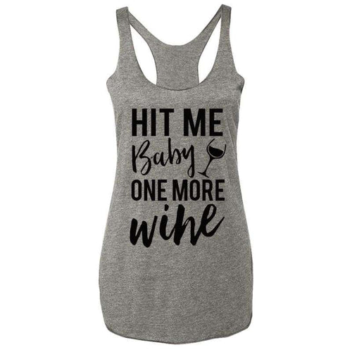 HIT ME BABY ONE MORE WlNE Heather Gray Tank Top - Womens Clothing
