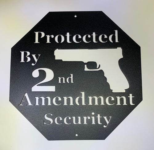 Home Security Protected by 2nd Amendment Solid Steel Sign
