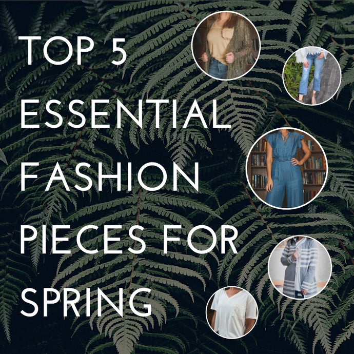 Top 5 Essential Fashion Pieces for Spring