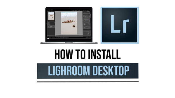 How To Install Lightroom Desktop | 2019
