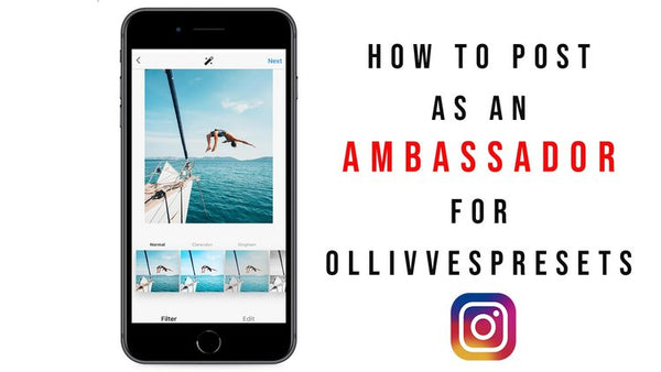 How To Post On Instagram As An Ambassador For Ollivvespresets