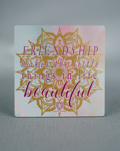 Magnet - Friendship makes the little things in life beautiful