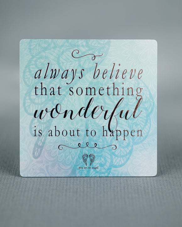 Magnet - Always believe that something wonderful is about to happen