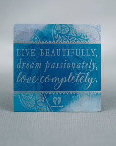 Magnet - Live beautifully, dream passionately, love completely