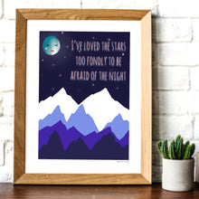 Load image into Gallery viewer, I've loved the stars to fondly to be afraid of the night -digital print