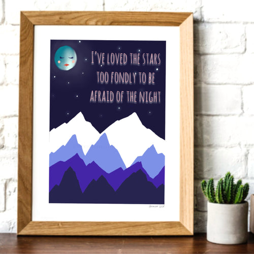 I've loved the stars to fondly to be afraid of the night -digital print