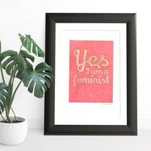Load image into Gallery viewer, Yes I am feminist - pink A4 Quote. Digital art print download.