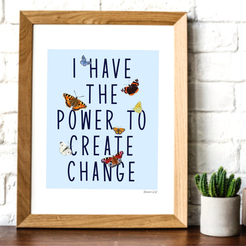 I have the power to create change, butterflies A4 digital art print