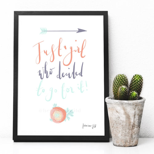 Just a girl who decided to go for it - digital print