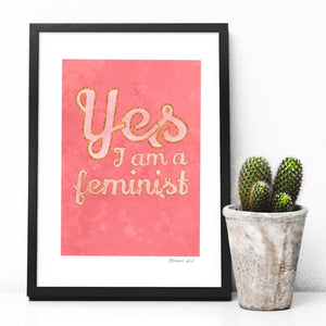 Yes I am feminist - pink A4 Quote. Digital art print download.