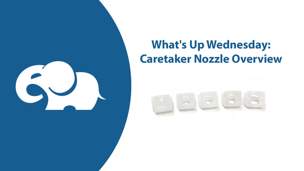 What's Up Wednesday: Caretaker Nozzle Overview