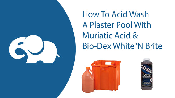How To Acid Wash A Plaster Pool
