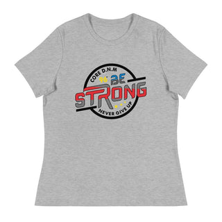 Be Strong Women's Relaxed T-Shirt