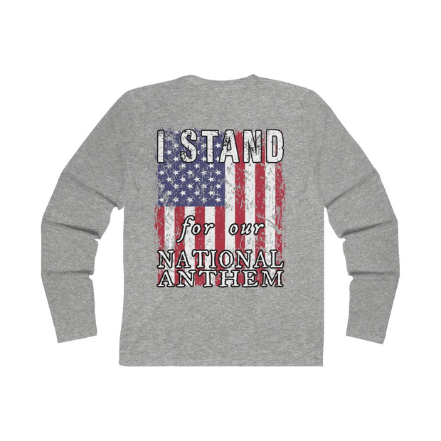 Men's Long Sleeve Tee - I Stand for our National Anthem