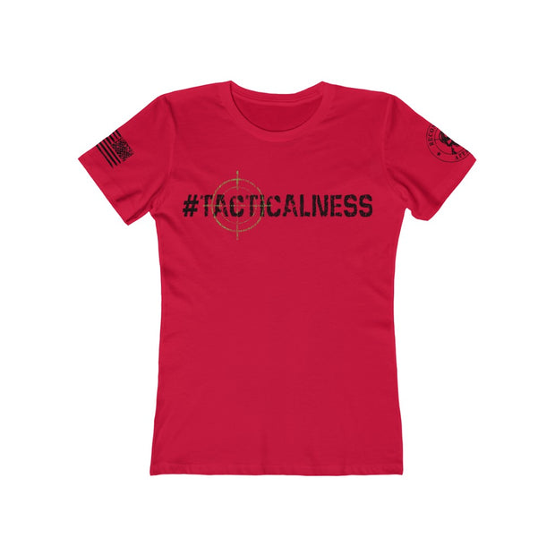 Women's feminine cut Tee - #TACTICALNESS
