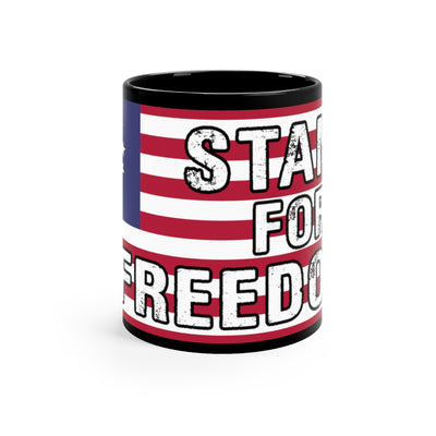 Stand For Freedom - Black Mug 11oz