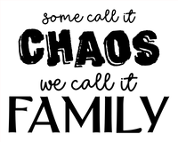Some Call It Chaos We Call It Family 8x10 DIGITAL FILE ONLY