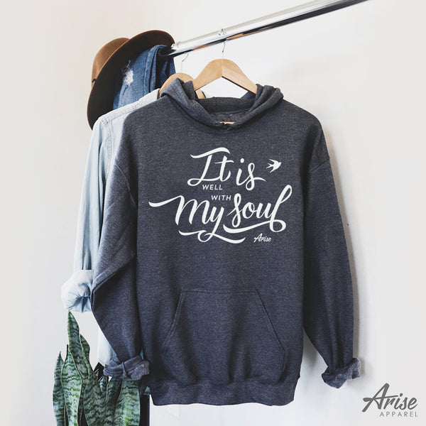 It Is Well With My Soul Hoodie Sweatshirt