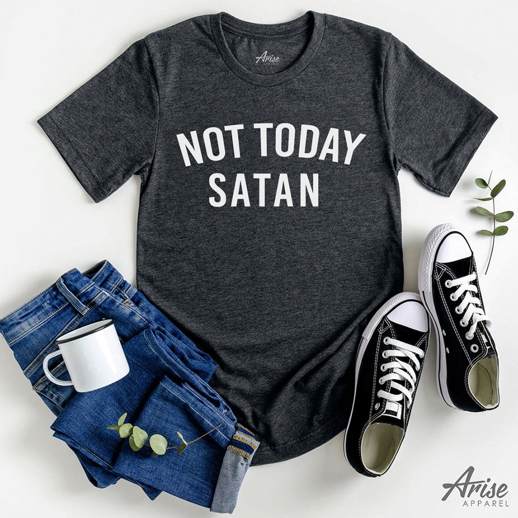 Not Today Satan Christian T-Shirt