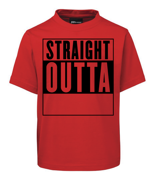 Straight Outta - T-Shirts