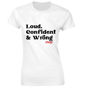 Loud, Confident and Wrong Women's Fitted T-shirt - White