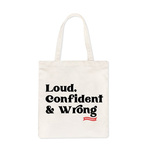 Loud, Confident and Wrong Tote Bag - Natural