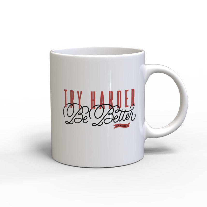 Try Harder Be Better Mug - White