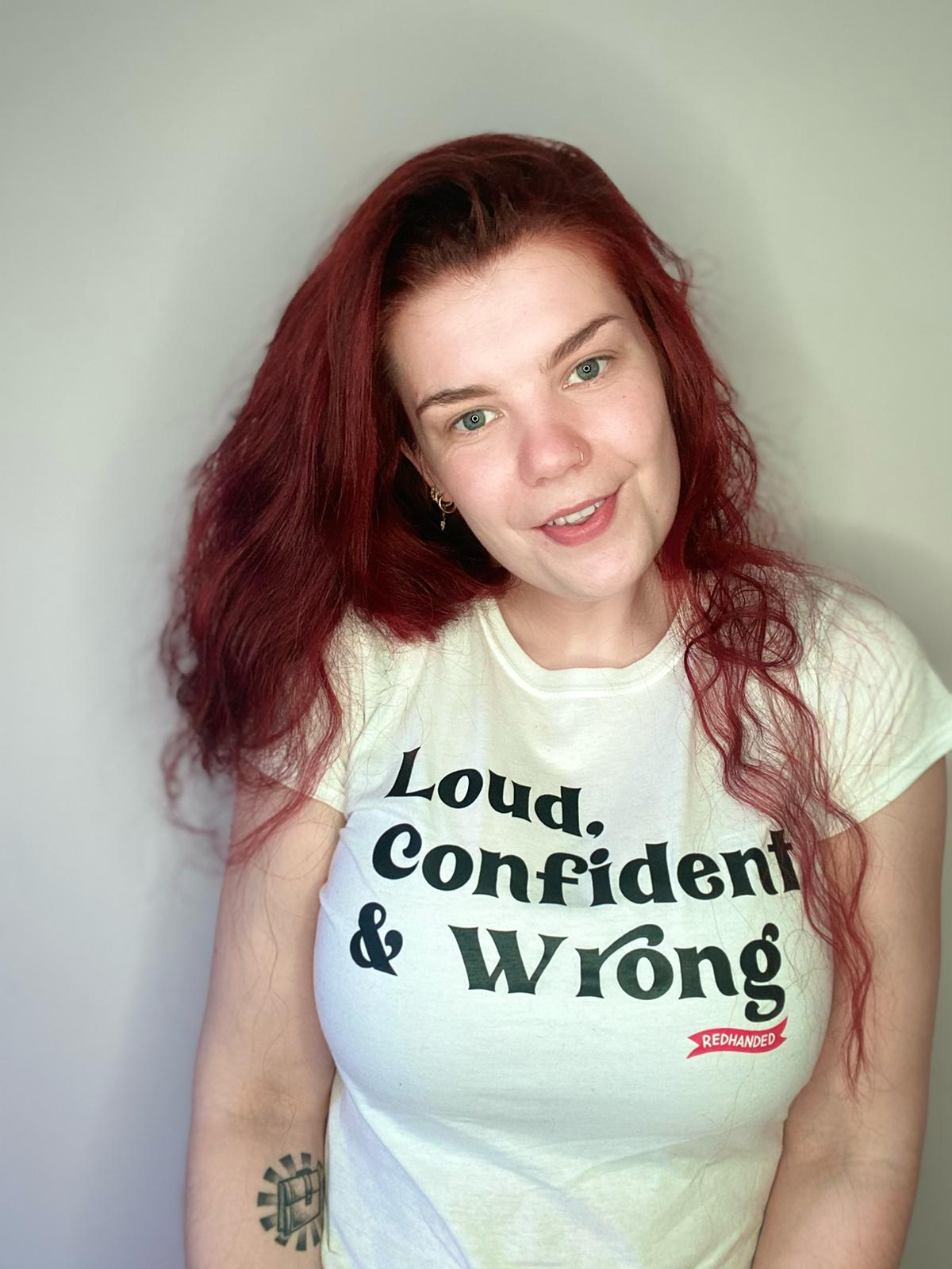 Loud, Confident and Wrong Unisex T-shirt - White