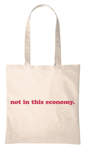 Not In This Economy Tote Shopper in Sand