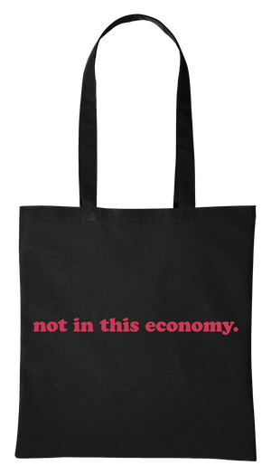 Not In This Economy Tote Shopper in Black