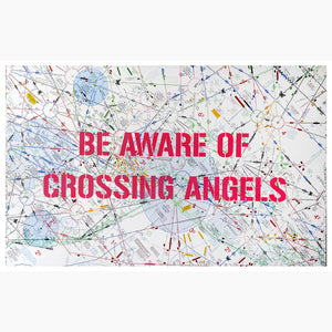"Be Aware of Crossing Angels - 58x36"" Mixed Media on canvas"