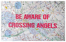 Load image into Gallery viewer, BE AWARE OF CROSSING ANGELS (day) by Acool55