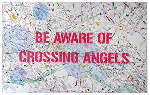 BE AWARE OF CROSSING ANGELS (day) by Acool55