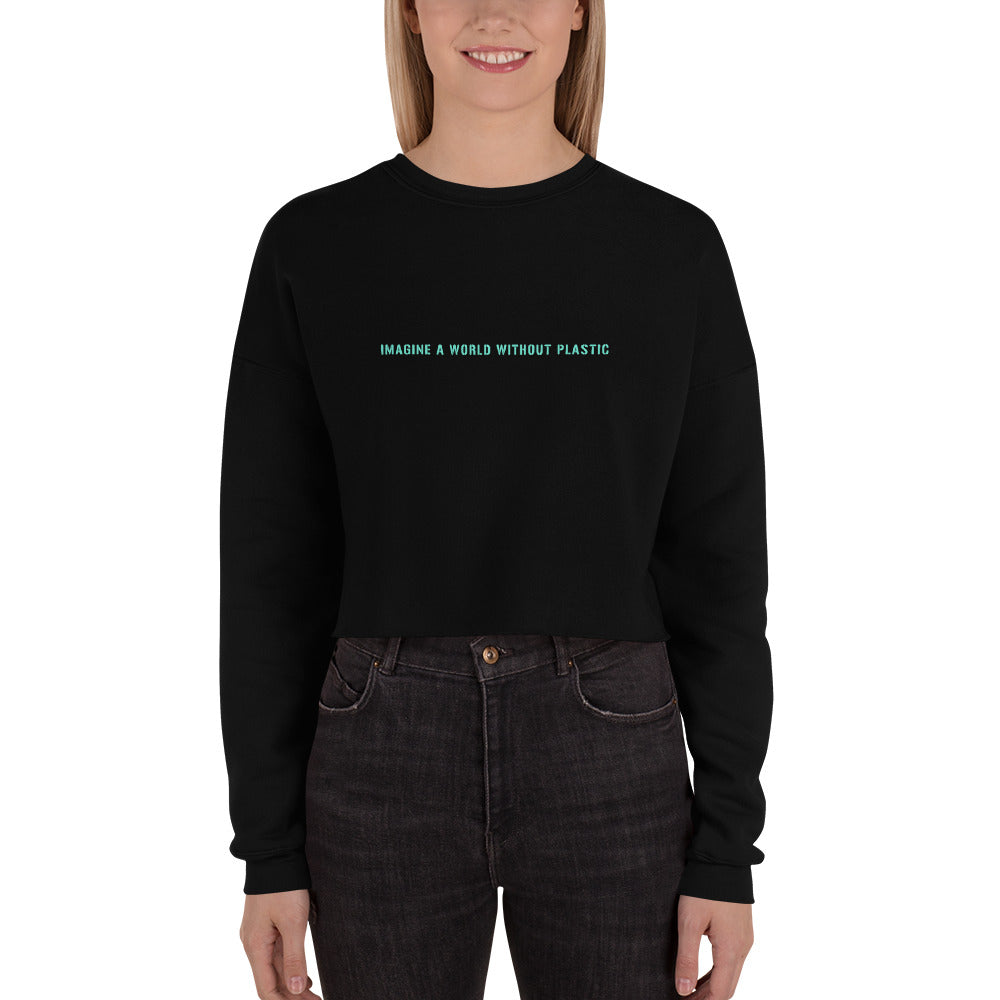 Imagine a World Without Plastic - by Acool55 - Women Crop Sweatshirt