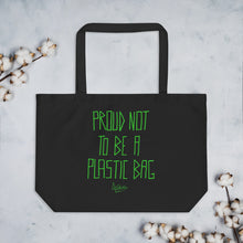 Load image into Gallery viewer, PROUD NOT TO BE A PLASTIC BAG - Large organic tote bag