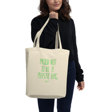 Load image into Gallery viewer, PROUD NOT TO BE A PLASTIC  BAG Eco Tote Bag