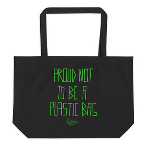 PROUD NOT TO BE A PLASTIC BAG - Large organic tote bag