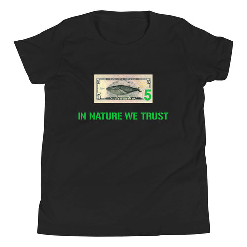 In Nature We Trust - Water Dollar - Youth Short Sleeve T-Shirt