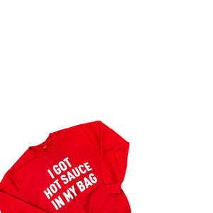 I GOT HOT SAUCE IN MY BAG CREWNECK SWEATSHIRT