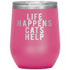 Life Happens Cats Help 12oz Stemless Wine Tumbler Etched/Engraved Stainless Steel Mug Hot/Cold - 13 Colors Available