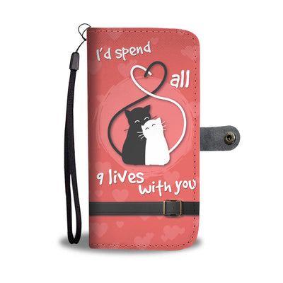 I'd spend all 9 lives with you - Kitty Cat Cell Phone Wallet Case