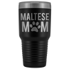 Maltese Mom - 30 OZ Travel Tumbler | Etched / Engraved Stainless Steel Mug Hot/Cold Cup - 12 Colors Available