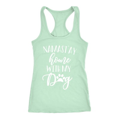 Namast'ay home with My Dog - Ladies Racerback Tank Top Women - PLUS Size XS-2XL - MADE IN THE USA