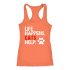 LIFE HAPPENS. CATS HELP PAW PRINT LADIES RACERBACK TANK TOP WOMEN - PLUS SIZE XS-2XL - MADE IN THE USA