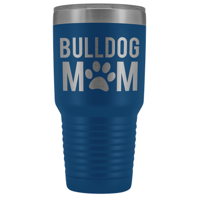 Bulldog Mom 30 OZ Travel Tumbler | Etched / Engraved Stainless Steel Mug Hot/Cold Cup - 12 Colors Available