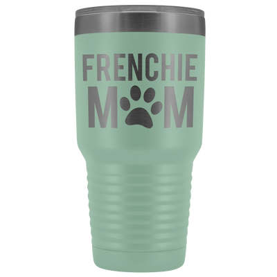 Frenchie Mom - 30 OZ Travel Tumbler | Etched / Engraved Stainless Steel Mug Hot/Cold Cup - 12 Colors Available