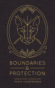 Boundaries & Protection, Pixie Lighthorse