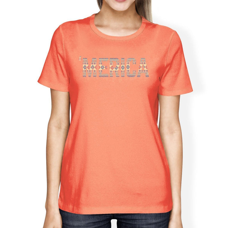 'Merica Womens Peach Round Neck T-Shirt Gift For Fourth Of July