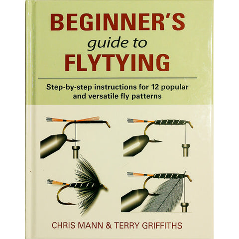 Beginner's Guide to Flytying by Chris Mann & Terry Griffiths