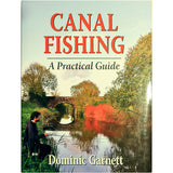 Canal Fishing A Practical Guide by Dominic Garnett
